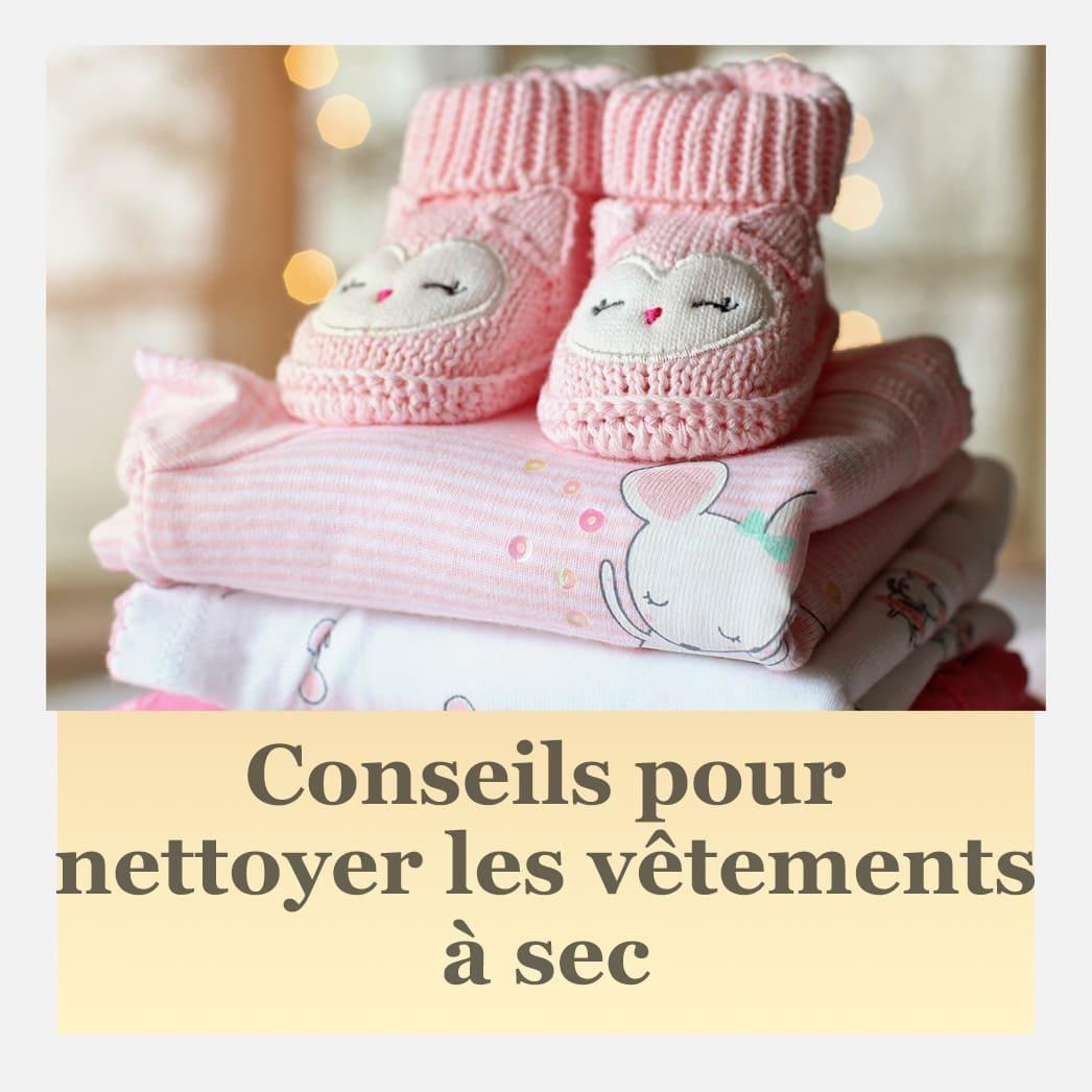 Conseils pour nettoyer les vêtements à sec